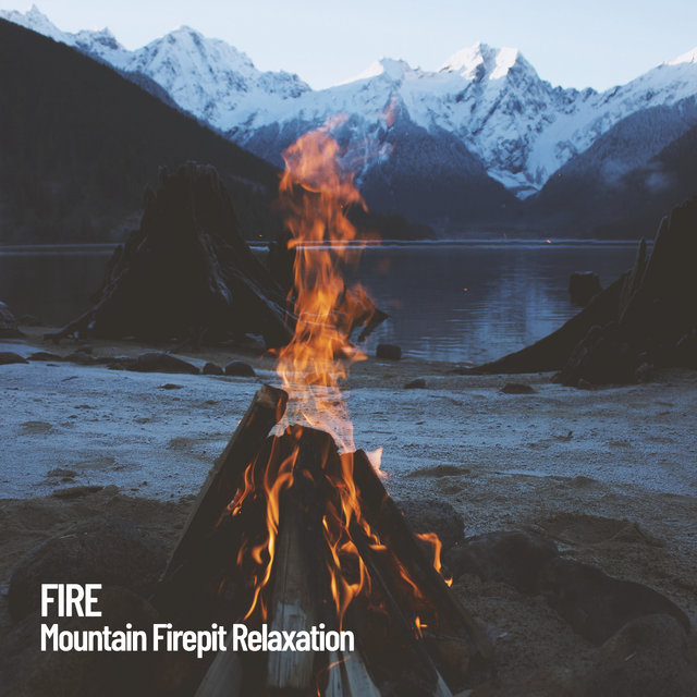Fire: Mountain Firepit Relaxation