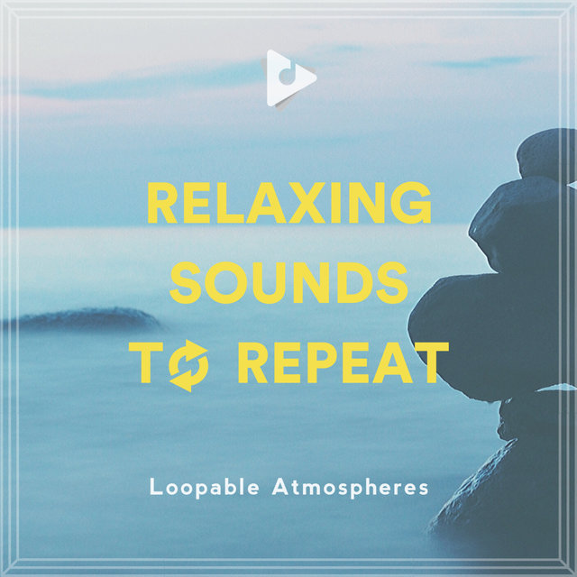 Relaxing Sounds To Repeat