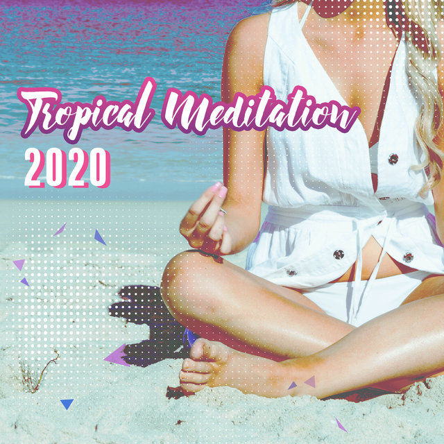 Tropical Meditation 2020