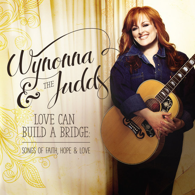 Love Can Build A Bridge: Songs Of Faith, Hope & Love