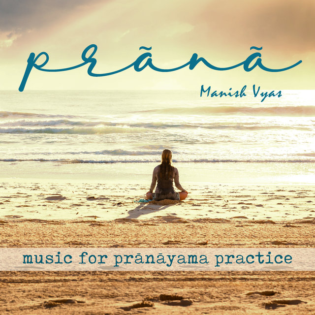Prana: Music for Pranayam Practice
