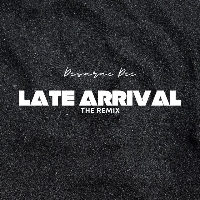 Cover art for album Late Arrival (Remix) by Desarae Dee