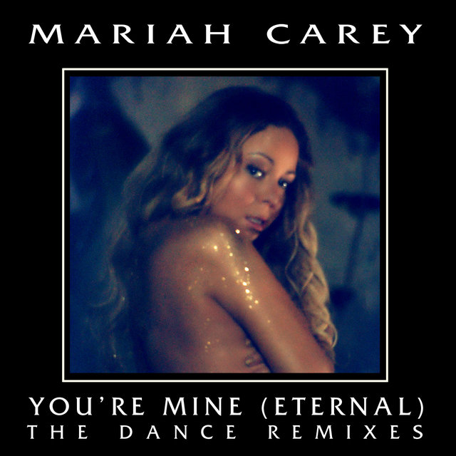 You're Mine (Eternal) (The Dance Remixes)