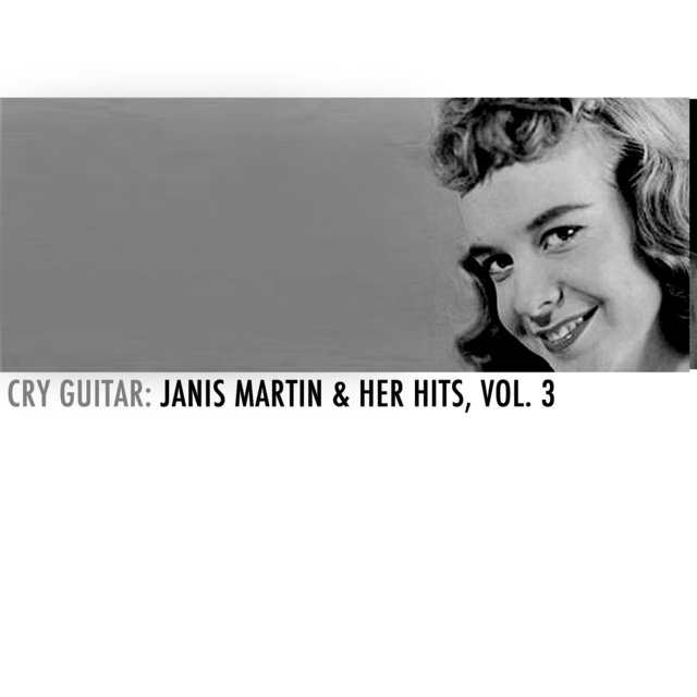 Cry Guitar: Janis Martin & Her Hits, Vol. 3