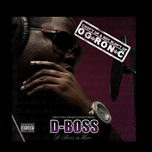 D-Boss Iz Here (EP) Chopped up by O.G. Ron C