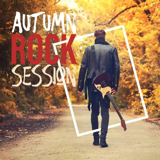 Autumn Rock Session - Evening Relaxation, Easy Listening, Background Rhythms