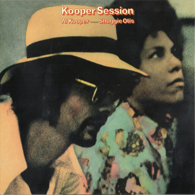 Kooper Sessions (Al Kooper Introduces Shuggie Otis)