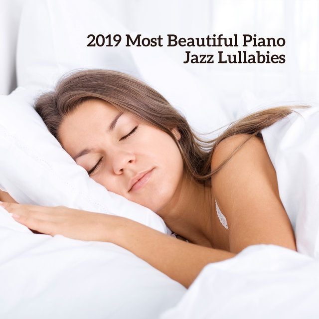 2019 Most Beautiful Piano Jazz Lullabies