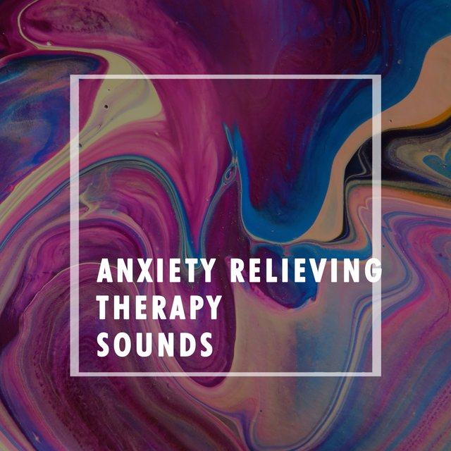 Anxiety Relieving Therapy Sounds