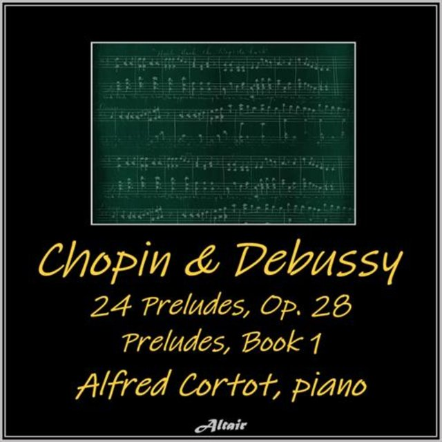 Chopin & Debussy: 24 Preludes OP. 28 - Preludes, Book 1 (Live)