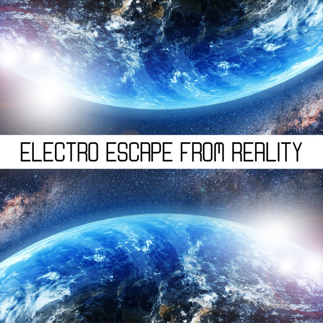 Electro Escape from Reality: Rhythmic Chillout Relaxation