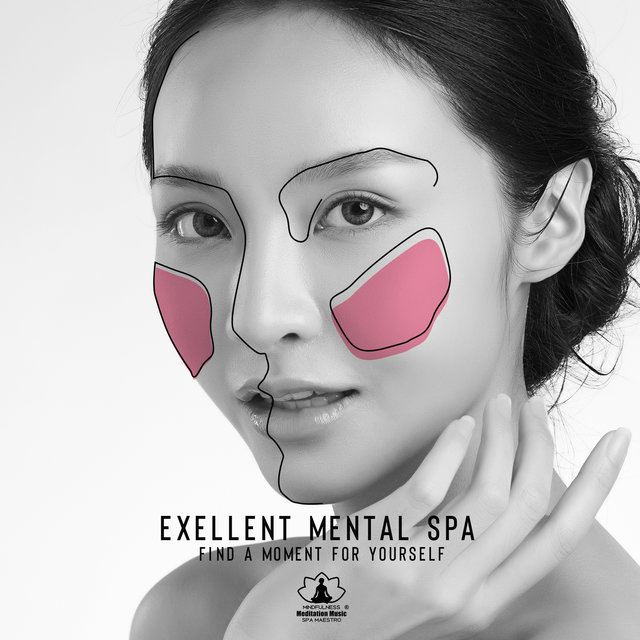 Exellent Mental SPA: Find a Moment for Yourself