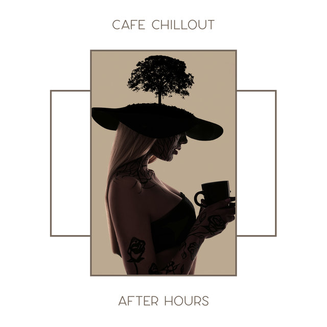 Cafe Chillout After Hours