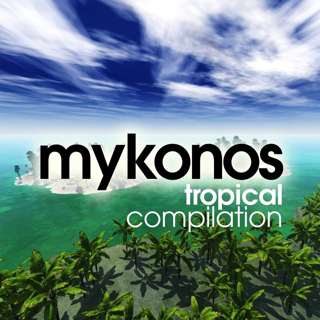 Mykonos Tropical Compilation