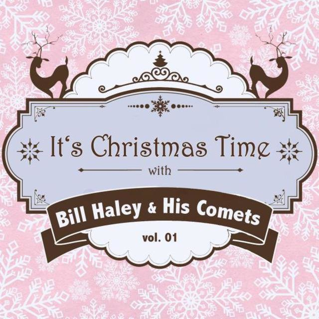 It's Christmas Time with Bill Haley & His Comets, Vol. 01