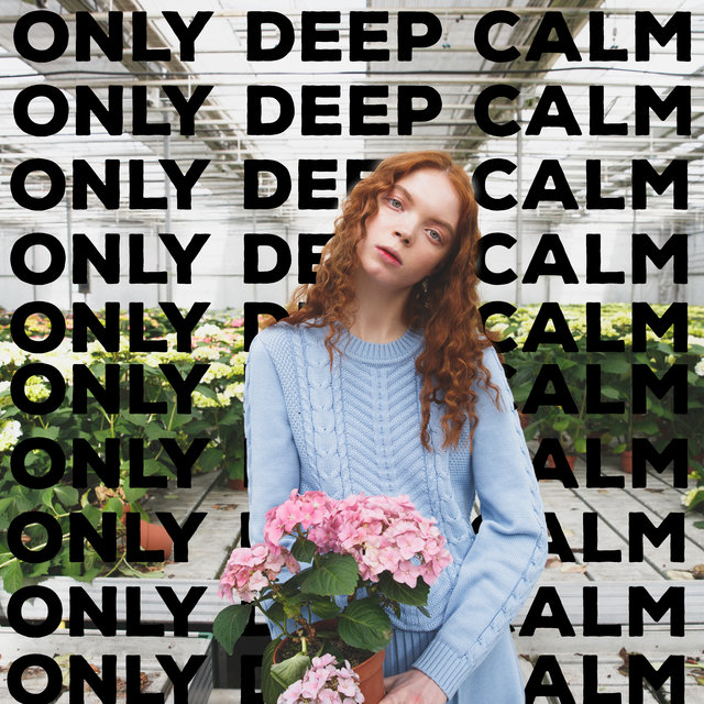 Only Deep Calm – Think Positive, Throw Away All Negative Thoughts and Learn to Love Yourself