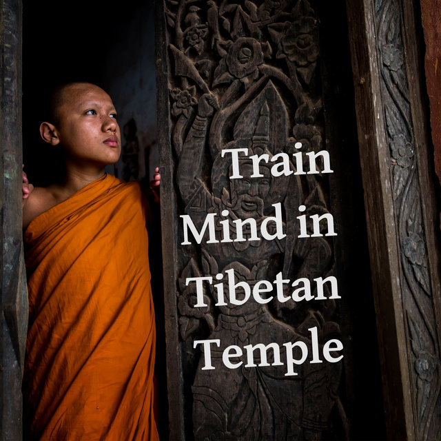Train Mind in Tibetan Temple - Asian Zen Meditation, Healing Activation Sounds