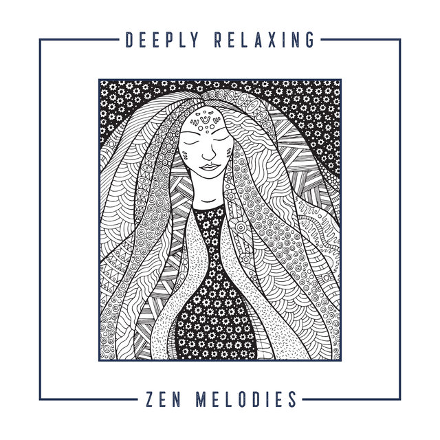 Deeply Relaxing Zen Melodies - Feel Better with Amazing New Age Music, Ultimate Nature Sounds, Spiritual Healing, Reflections, Fresh Feeling, Awaken Your Energy, Open Heart, Chakra Flow