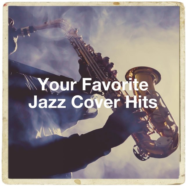 Your Favorite Jazz Cover Hits