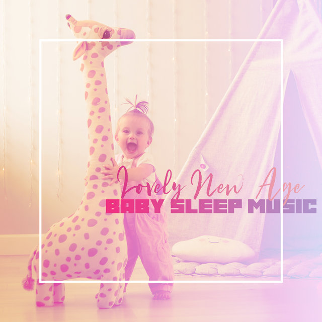 Lovely New Age Baby Sleep Music – Relaxing Sounds Created for Baby Good Sleep, Cure Insomnia