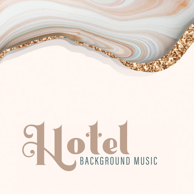 Hotel Background Music: 15 Stylish, Exclusive and Classy Piano Pieces