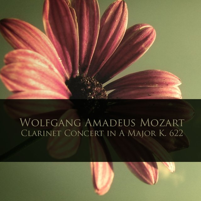 Wolfgang Amadeus Mozart: Clarinet Concert in A Major K. 622