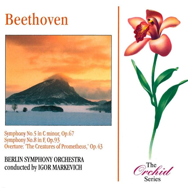 Beethoven: Symphonies Nos. 5 & 8 and Prometheus Overture
