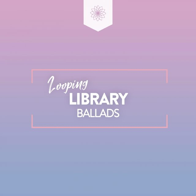 Looping Library Ballads