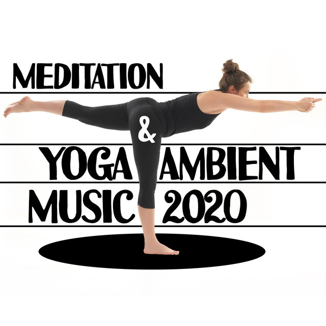 Meditation & Yoga Ambient Music 2020