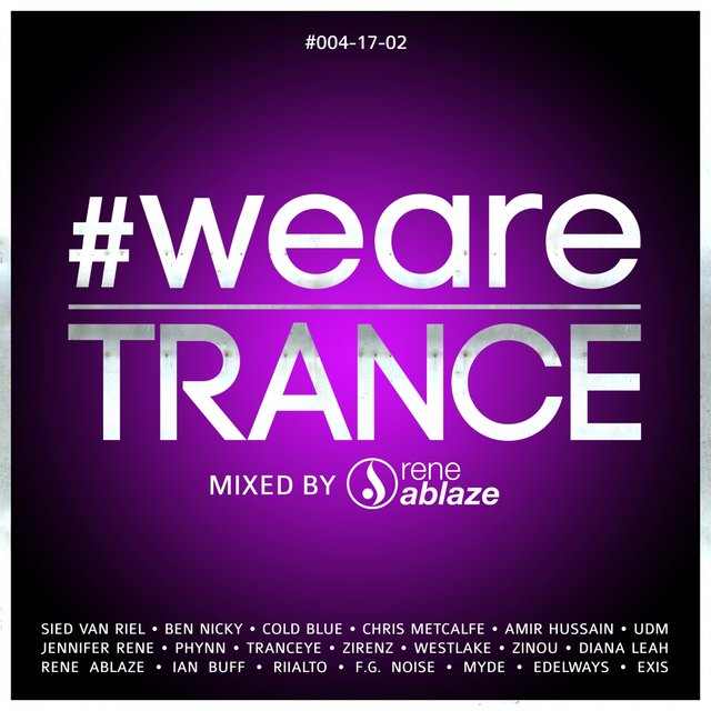 #WeAreTrance #004-17-02 (Mixed by Rene Ablaze)