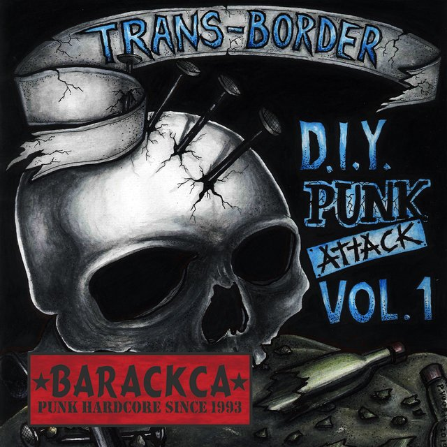Barackca @ Trans-Border D.I.Y. Punk Attack, Vol. 1