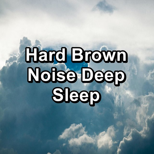 Hard Brown Noise Deep Sleep