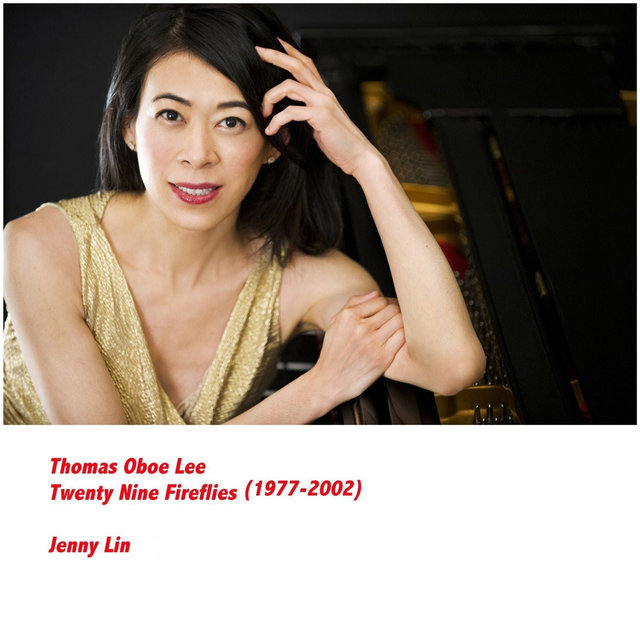 Thomas Oboe Lee: Twenty-Nine Fireflies (1977-2002)