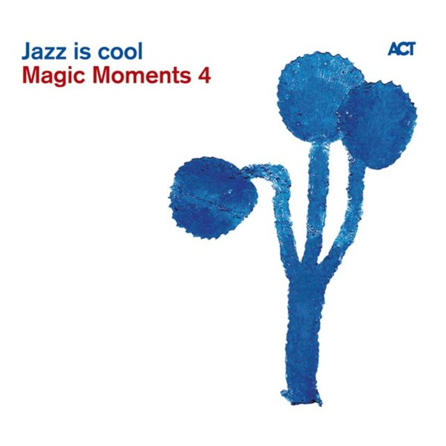 Magic Moments 4-Jazz Is Cool