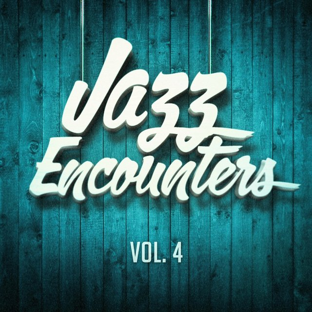 Jazz Encounters: The Finest Jazz You Might Have Never Heard, Vol. 4