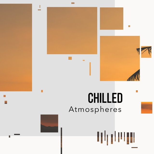 # 1 Album: Chilled Atmospheres