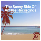 The Sunny Side of Antilles Recordings (Continuous Mix)