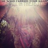 The wind Carried Your Name