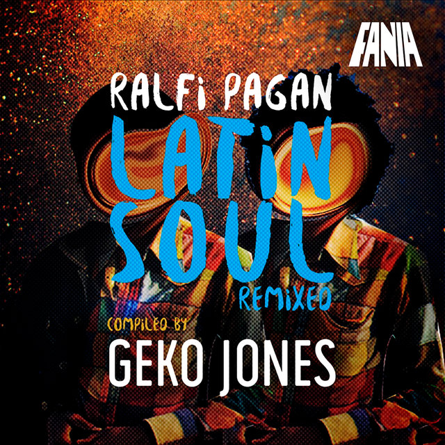 Latin Soul Remixed (Compiled By Geko Jones)