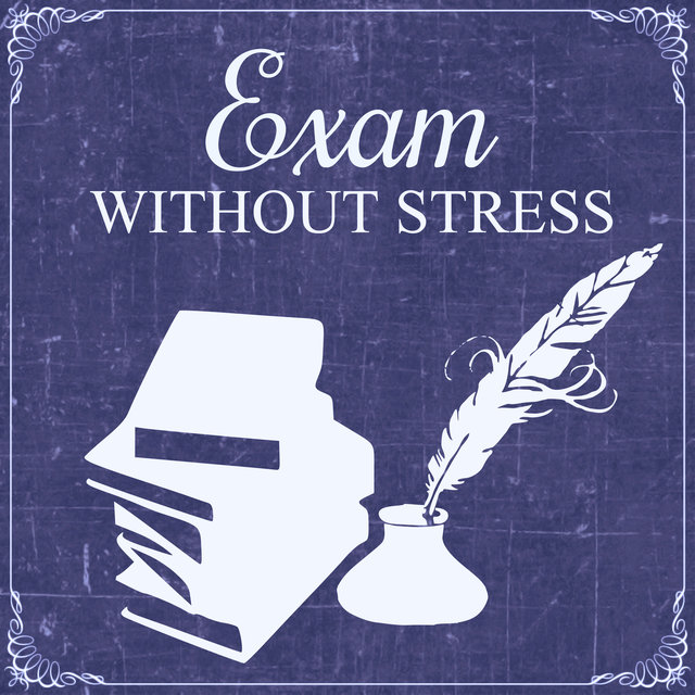 Exam Without Stress – Most Beautiful Sounds for Calm Down Emotions and Easily Study, Improve Concentration, Focus on Task, Mindfulness, Resting While Reading