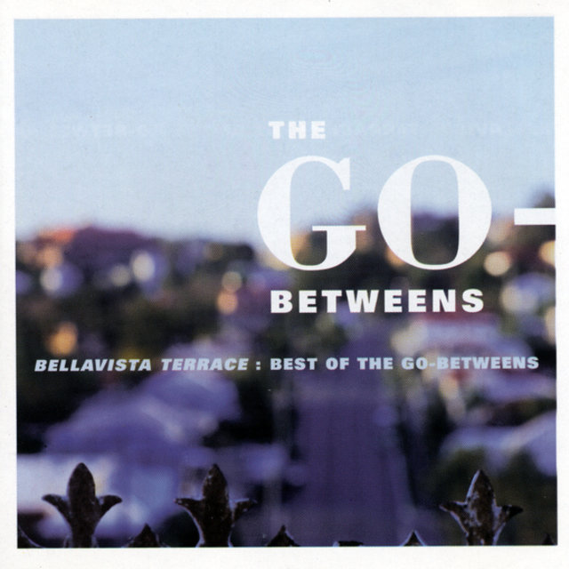 Bellavista Terrace - Best Of The Go-betweens