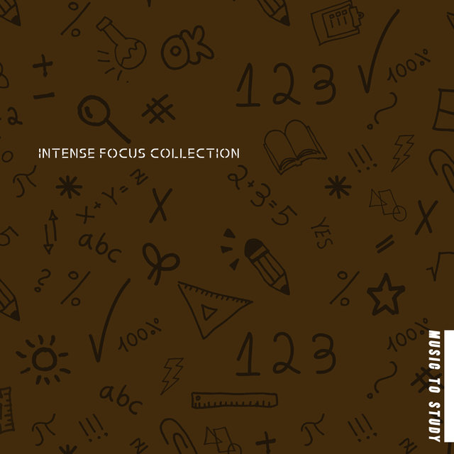 Intense Focus Collection (Music to Study & Stimulate Your Brain to Better Focus & Concentration)