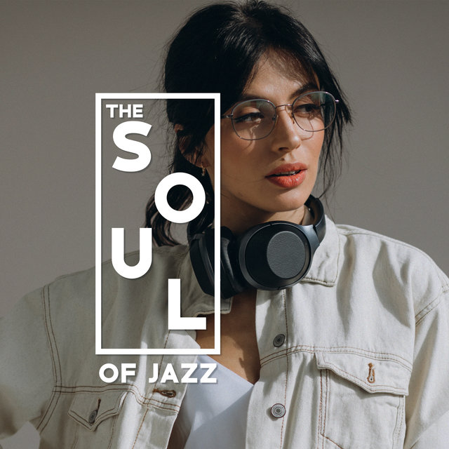 The Soul of Jazz – Instrumental Music, Saxophone, Piano, Drums, Easy Listening