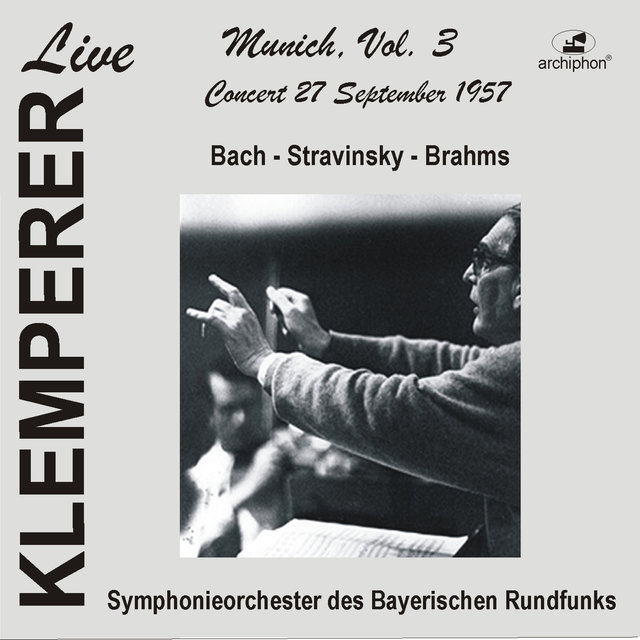 Klemperer Live: Munich, Vol. 3 — Bach, Brahms & Stravinsky (Historical Recordings)