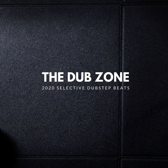 The Dub Zone - 2020 Selective Dubstep Beats