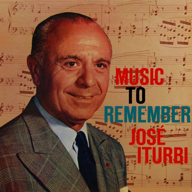 Music to Remember by Jose Iturbi
