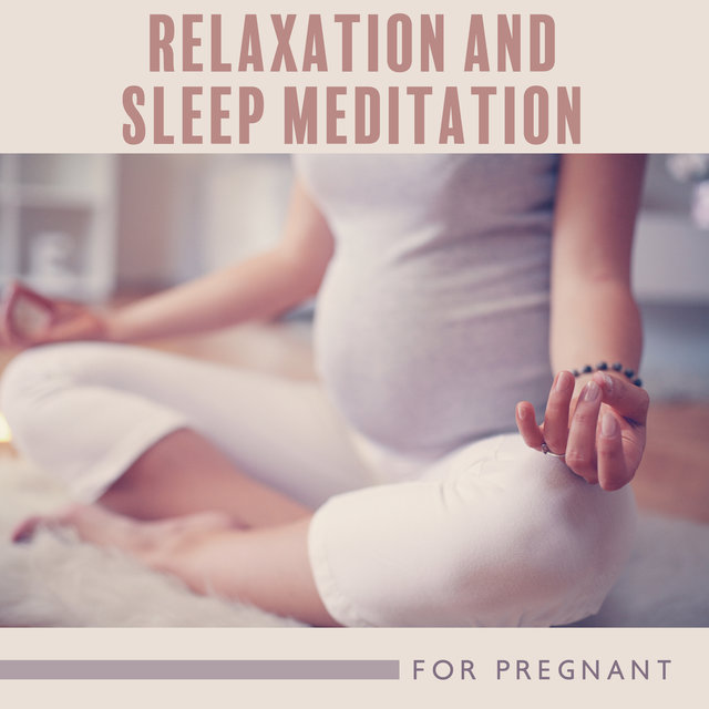 Relaxation and Sleep Meditation for Pregnant (New Age Music and Future Mom Breath Therapy)