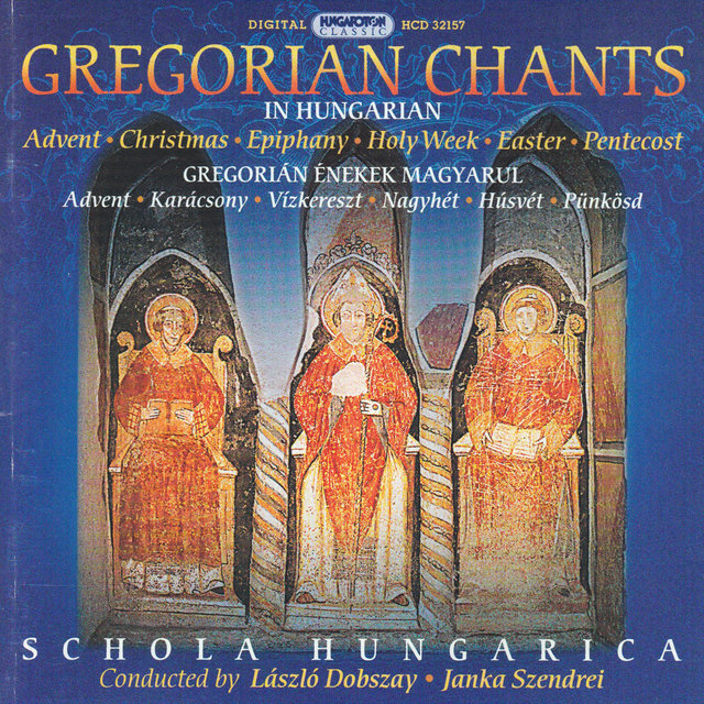 Gregorian Chants In Hungarian - Advent / Christmas / Epiphany / Holy Week / Easter / Pentecost