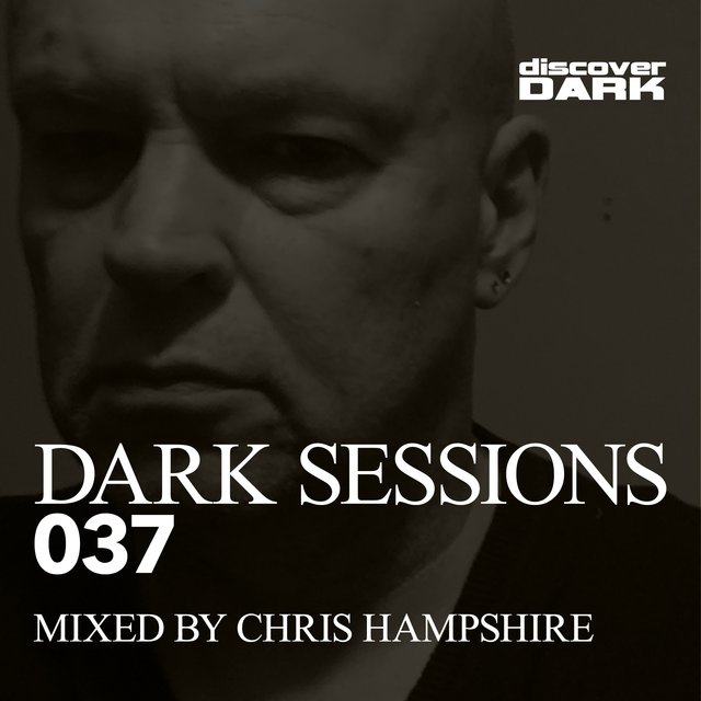 Dark Sessions 037 (Mixed by Chris Hampshire)