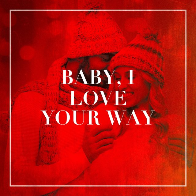 Baby, I Love Your Way